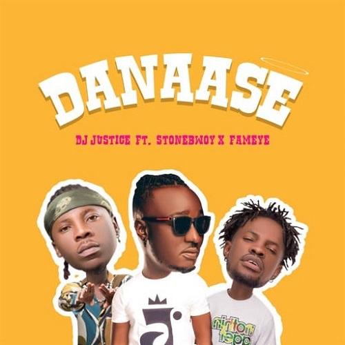 DJ Justice - Danaasi Ft. Stonebwoy + Fameye