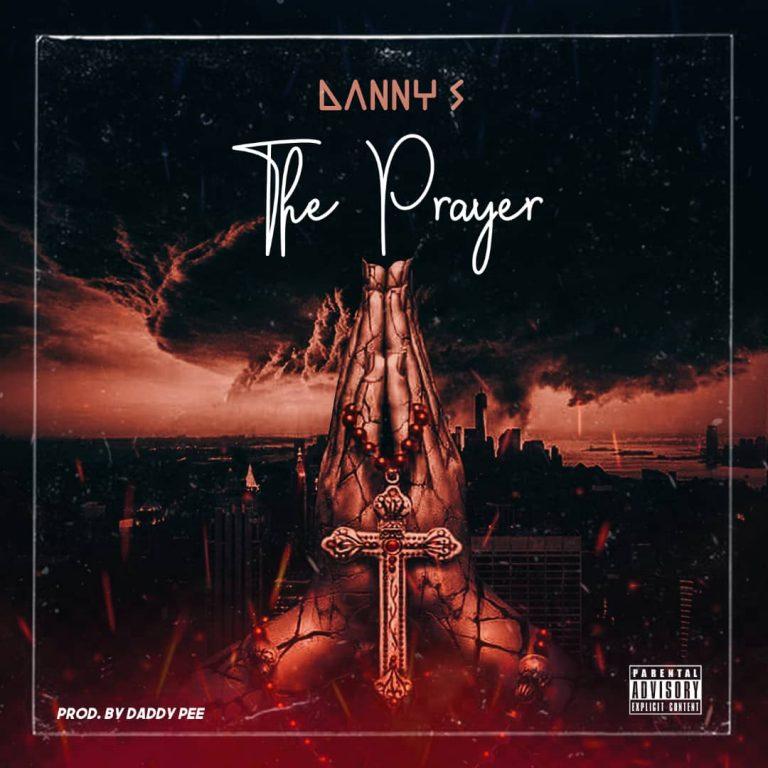 Danny S - Prayer (Prod. by Daddypee)
