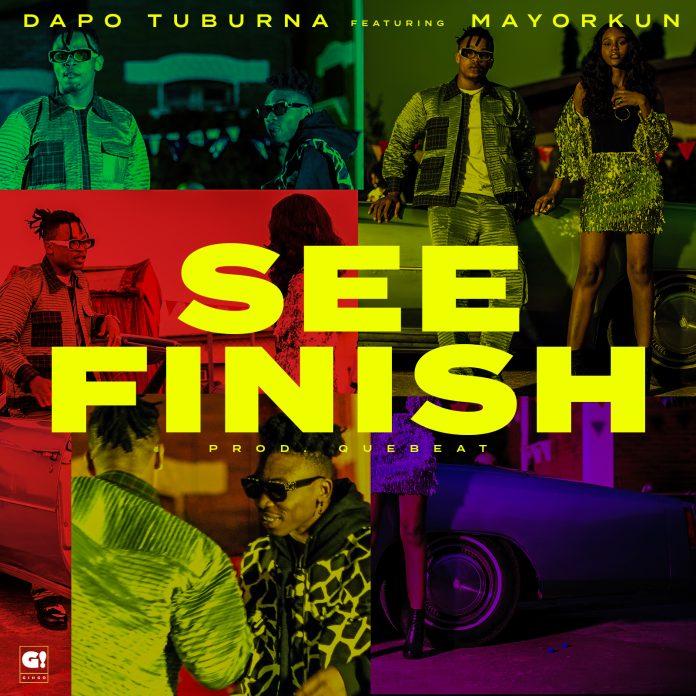Dapo Tuburna - See Finish Ft Mayorkun