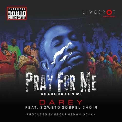 Darey Pray for me ft Soweto Gospel Choir [Video