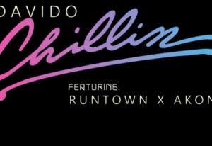 Davido - Chillin Ft Runtown & Akon