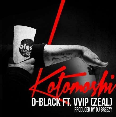 D-Black - Kotomoshi (Prod. by DJ Breezy) Ft VVIP (Zeal)