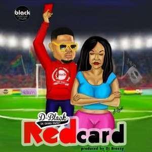 D-Black - Red Card (Prod. by  DJ Breezy)