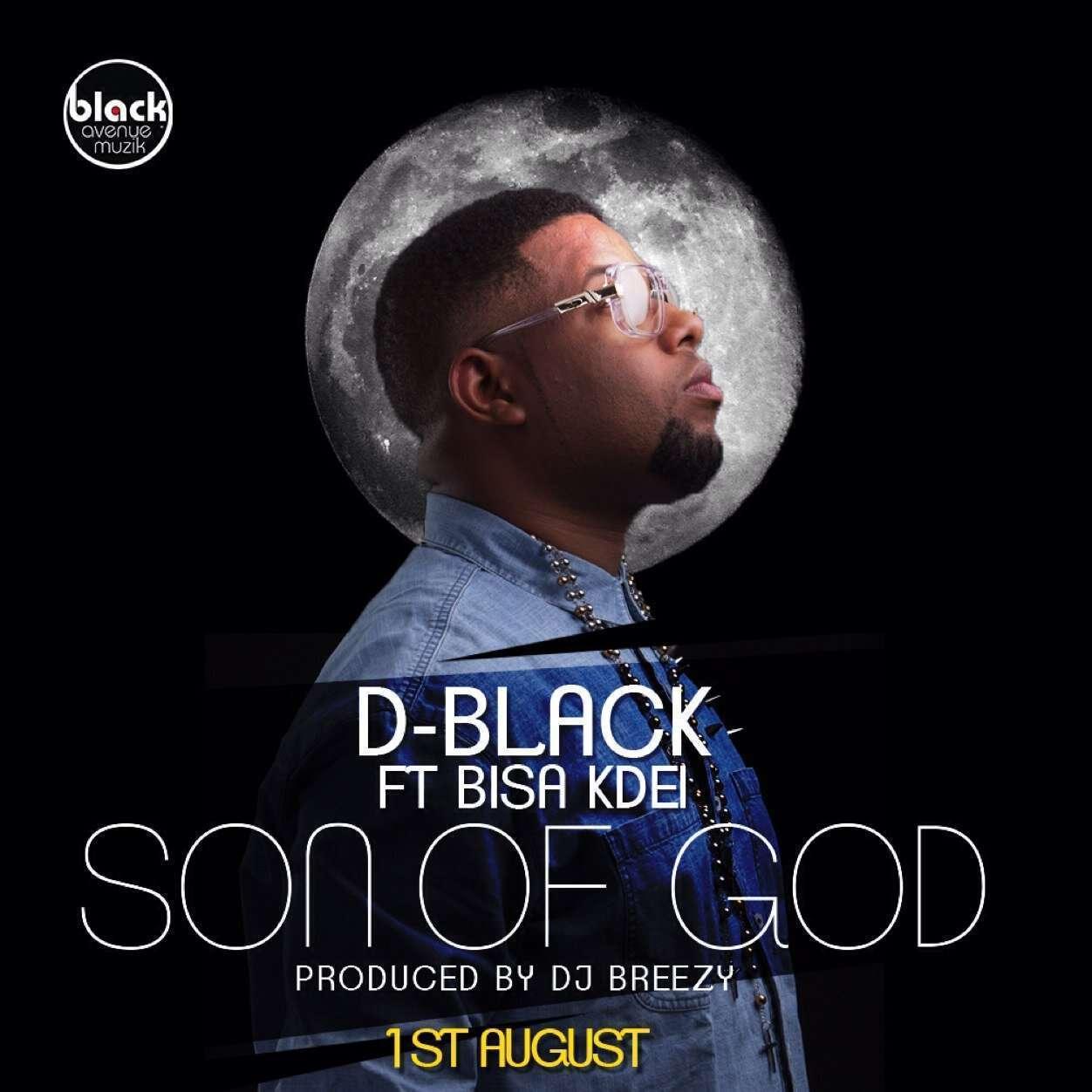 D-Black - Son Of God Ft Bisa Kdei