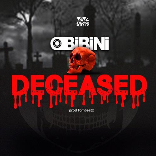 OBIBINI - DECEASED
