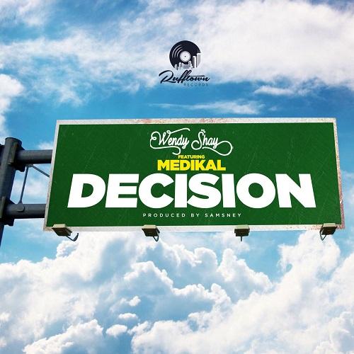 Wendy Shay - Decision Ft. Medikal