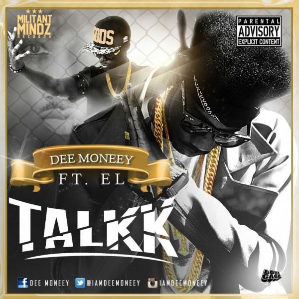 Dee Moneey - Talkk Ft E.L