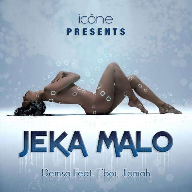 Demsa - Jeka Malo Ft T'Boi & JLomah