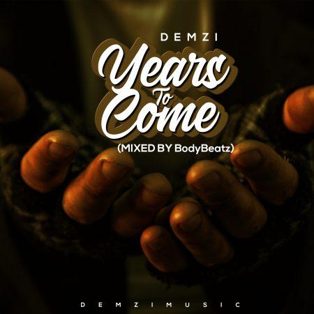 Demzi - Years 2 Come (Mixed By BodyBeatz)