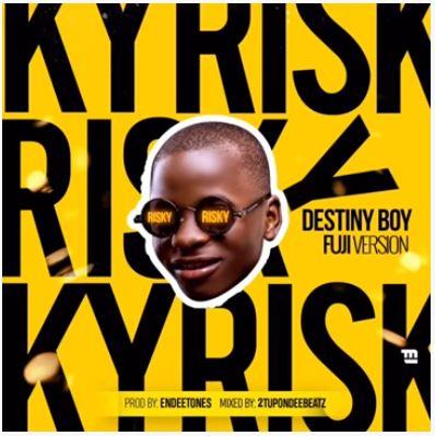 Destiny Boy - Risky Fuji Version (Davido's Cover)