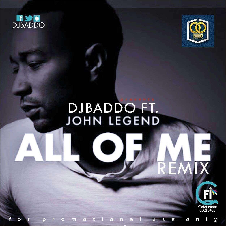 DJ Baddo - All Of Me Remix [REFIX] Ft John Legend