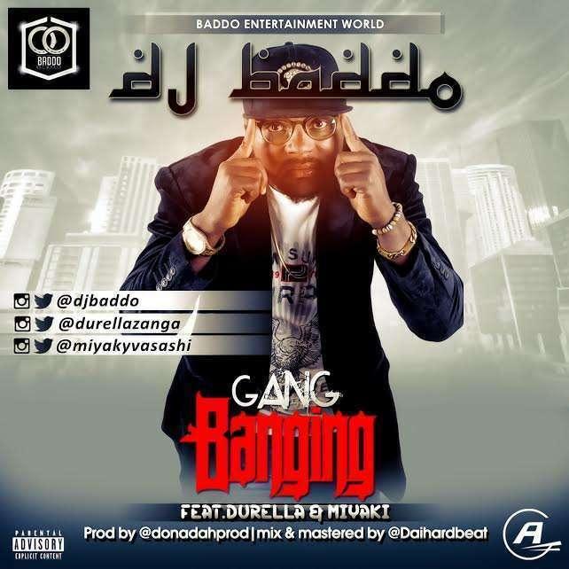 Dj Baddo - Gang Banging Ft Durella