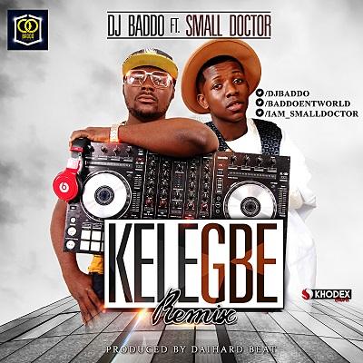 DJ Baddo - Kelegbe (Remix) Ft Small Doctor