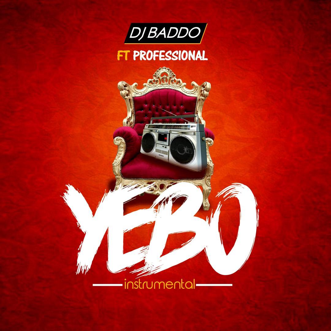 DJ Baddo - Yebo Ft Professional
