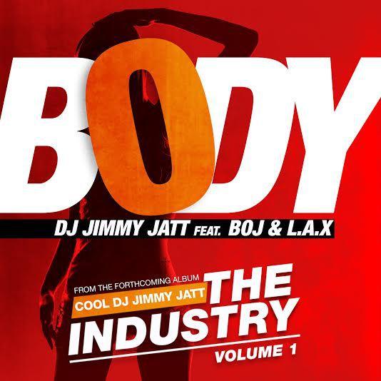 DJ Jimmy Jatt - Body Ft BOJ & L.A.X