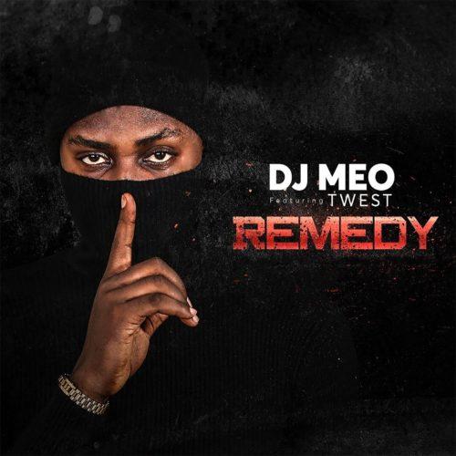 DJ Meo - Remedy Ft Twest