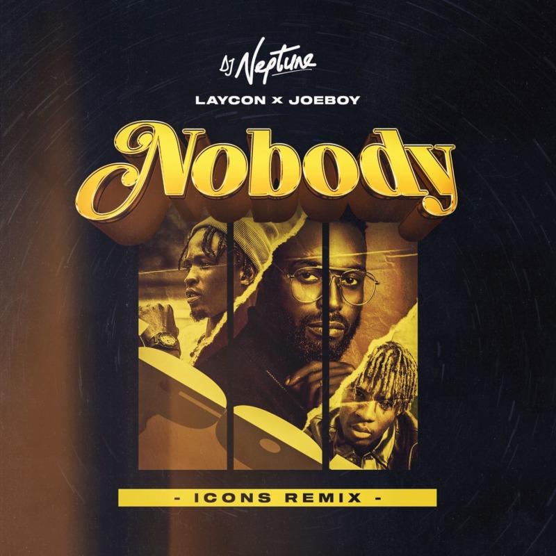 DJ Neptune - Nobody (Icons Remix) Ft Laycon & Joeboy