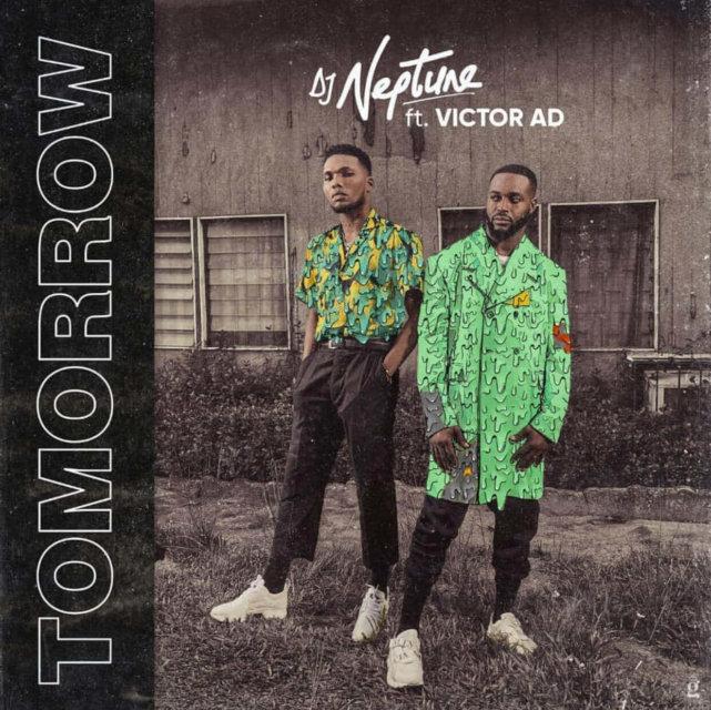 DJ Neptune - Tomorrow Ft Victor AD
