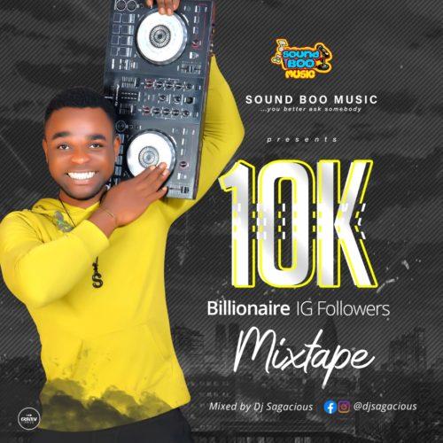 DJ Sagacious - 10k Billionaire IG followers Mixtape