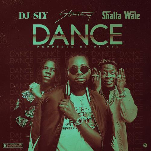 DJ Sly - Dance Ft Stonebwoy & Shatta Wale