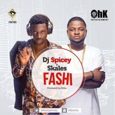 Dj Spicey - Fashi (Prod. by Echo) Ft Skales