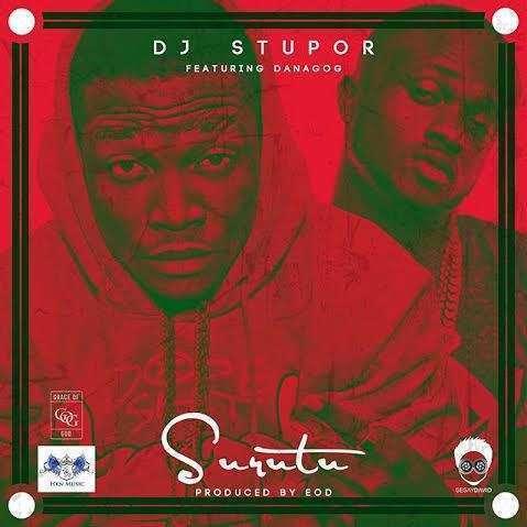 DJ Stupor - Surutu (Prod. by E.O.D) Ft Danagog