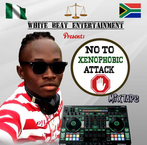 DJ White Beat - No To Xenophobia Mixtape