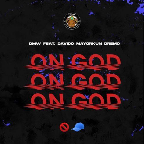DMW - On God Ft Davido & Mayorkun & Dremo