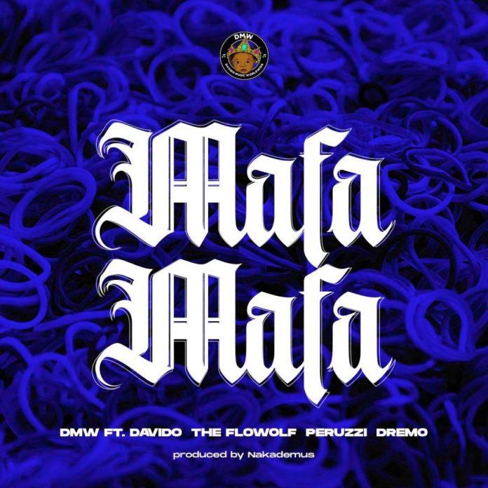 DMW Presents - Mafa Mafa Ft Davido & The Flowolf & Peruzzi & Dremo