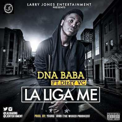 DNA - La Liga Me (Prod. by Young John) Ft Dizzy VC
