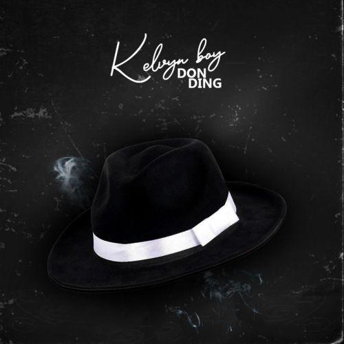 Kelvyn Boy - Don Ding (Prod by Mog Beatz)
