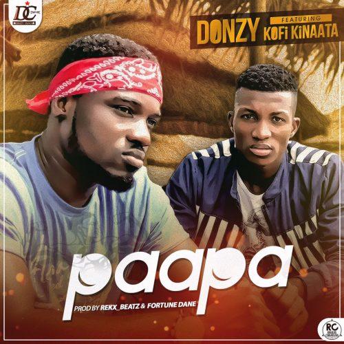 Donzy - Paapa Ft Kofi Kinaata (Prod By RekxBeatz & FortuneDane)