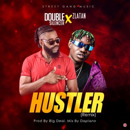 Double Silencer - Hustler (Remix) Ft Zlatan