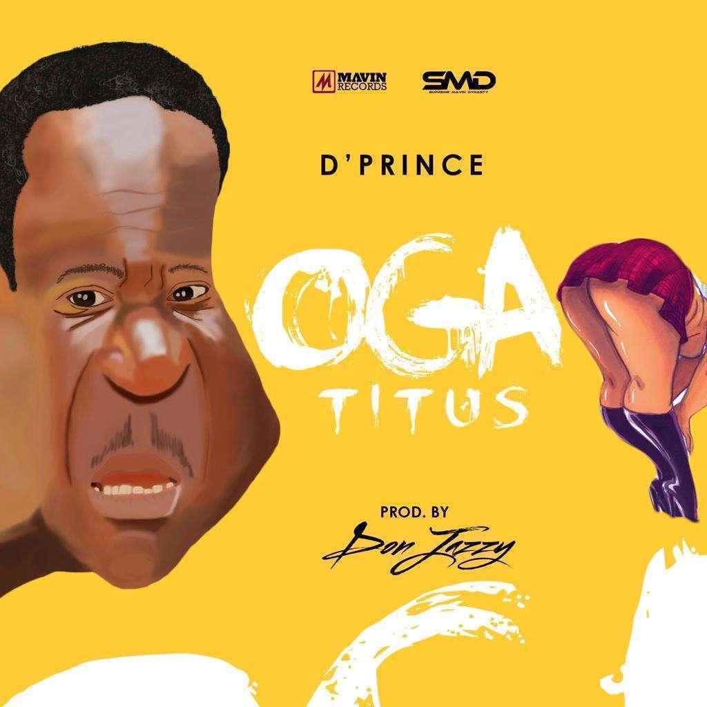 D'Prince - Oga Titus Ft Donjazzy