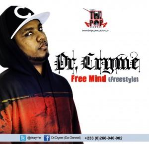 Dr Cryme - Free Mind freestyle (Mixed by MixMasta Garzy)