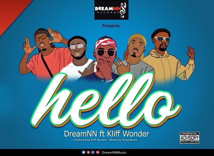 DreamNN - Hello Ft Kliff wonder (prod by Kliff wonder)