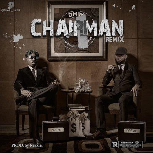Dremo - Chairman (Remix) Ft Zlatan