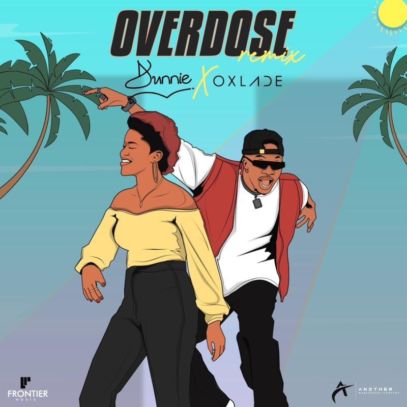 Dunnie - Overdose Remix Ft Oxlade