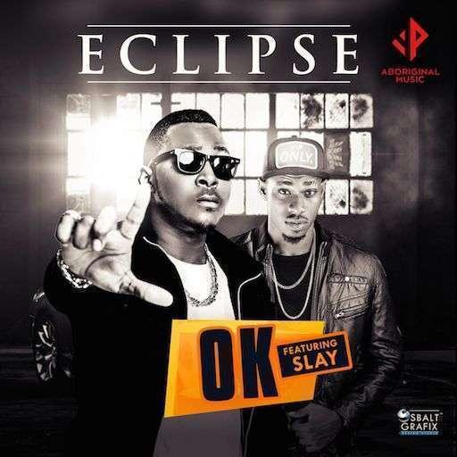 Eclipse - Ok Ft Slay