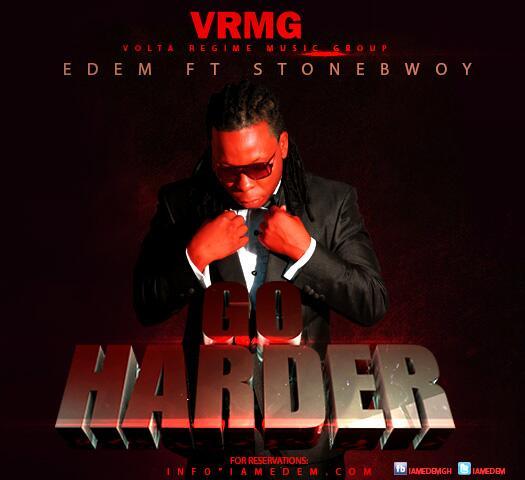 Edem - Go Harder Ft Stonebwoy (Prod by FlipBeatz)
