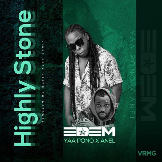 Edem - Highly Stone Ft Yaa Pono & Anel