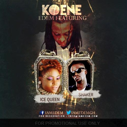 Edem - Koene Ft Ice Queen & Lil Shaker