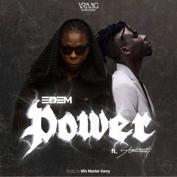 Edem - Power Ft StoneBwoy (Prod. by Mix Master Garzy)