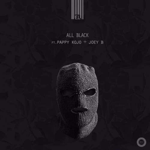 E.L - All Black Ft Pappy Kojo & Joey B (Prod. by Drumroll)
