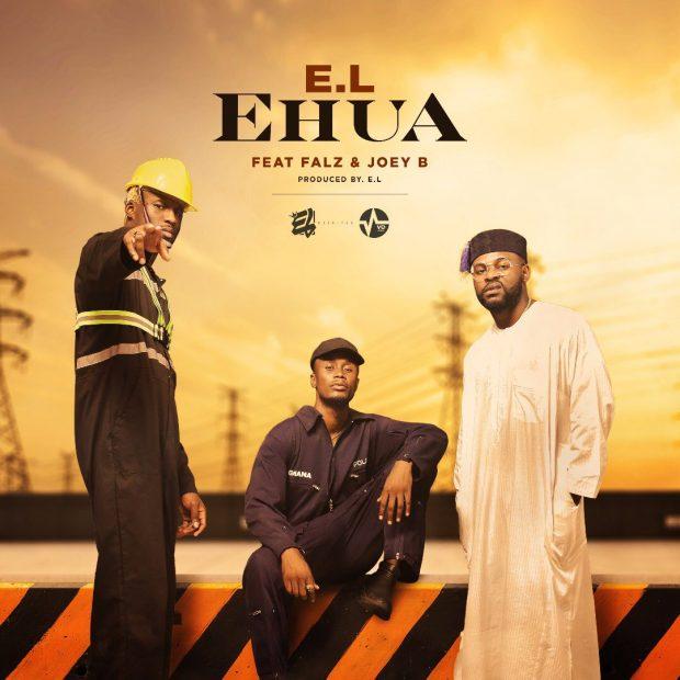 E.L - Ehua Ft Falz & Joey B (Prod. by E.L)