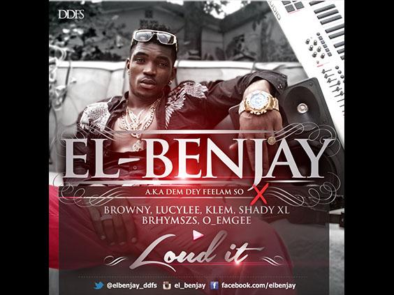 El Benjay - Loud It
