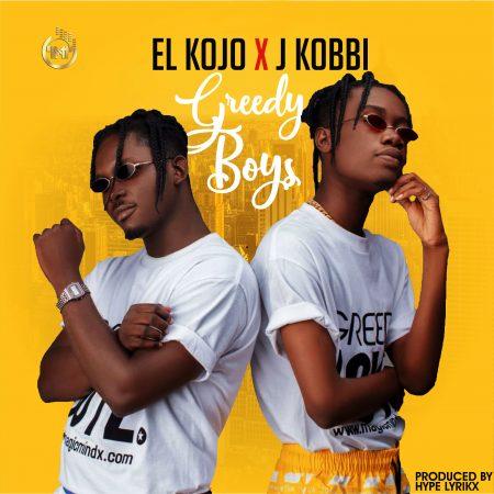 El Kojo - Greedy Boys (feat J.Kobbi) (Prod by Hype Lyrix)