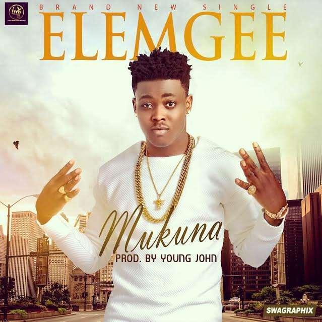ElemGee - Mukuna (Prod. by Young John)