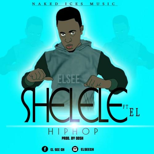 ELsee - Shelele Hiphop Ft EL (Prod By Oosh)