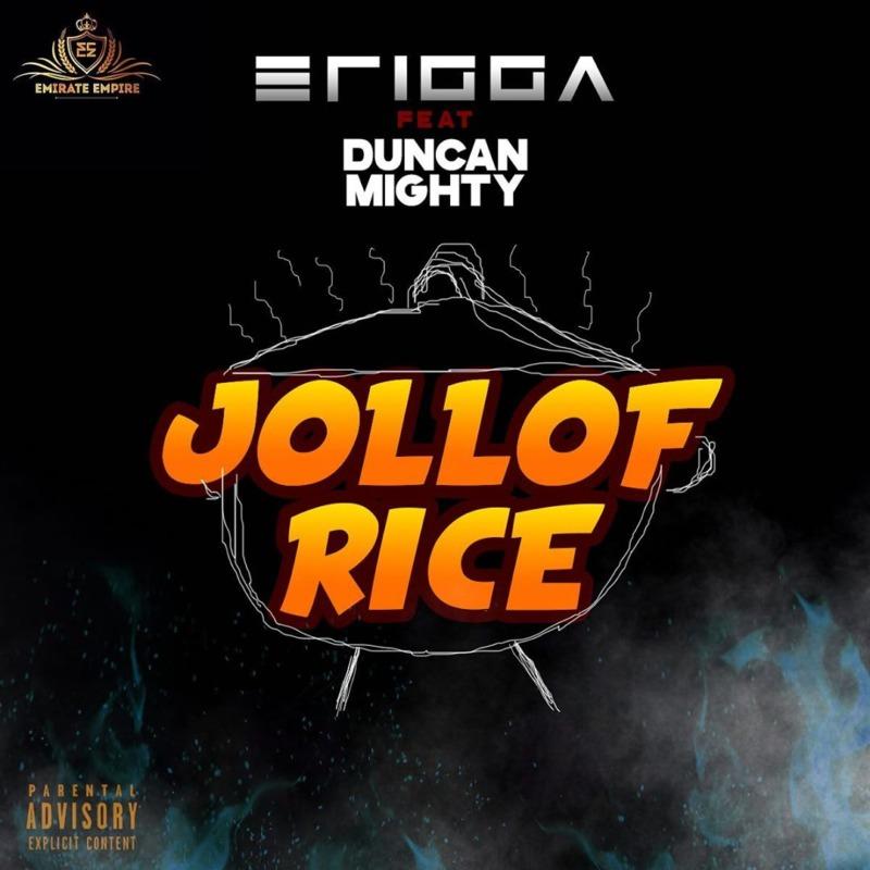 Erigga - Jollof Rice Ft Duncan Mighty